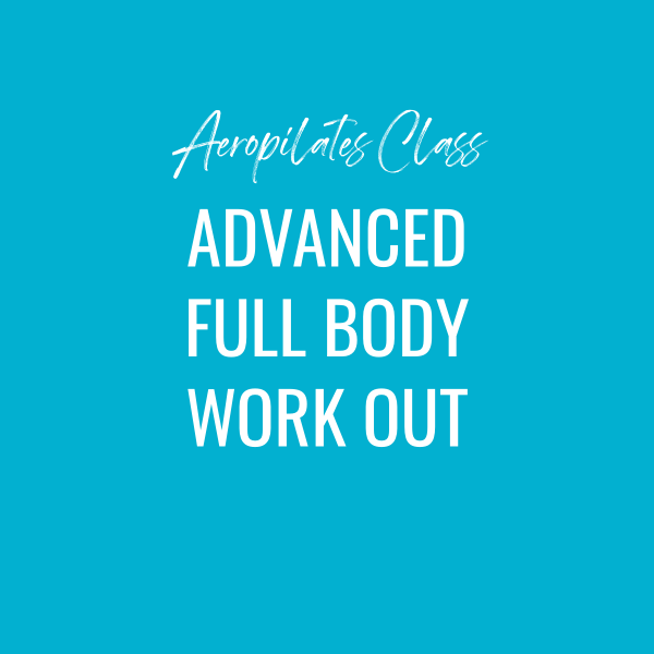 Aeropilates Class – Advanced Full Body Workout