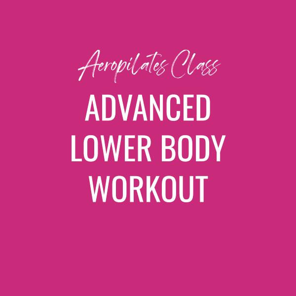 Aeropilates Class – Advanced Lower Body Workout