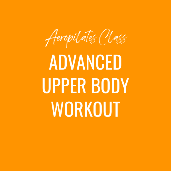 Aeropilates Class – Advanced Upper Body Workout