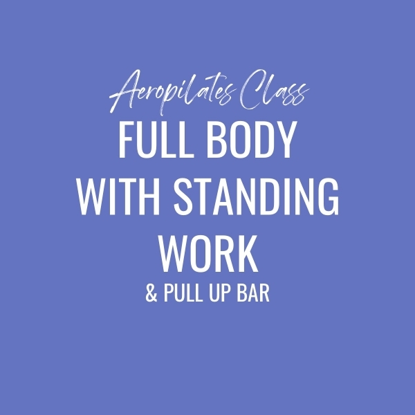 Aeropilates Class – Full Body Workout With Pull Up Bar & Standing Work