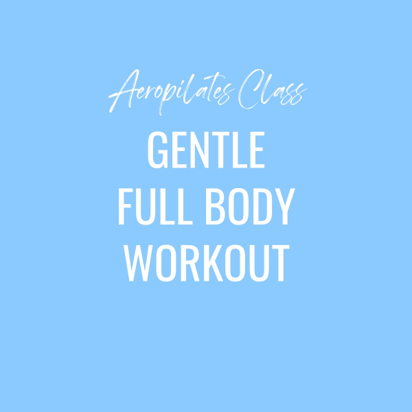 Aeropilates Class – Gentle Fullbody Workout