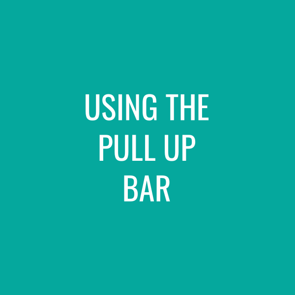 Using the Pull Up Bar