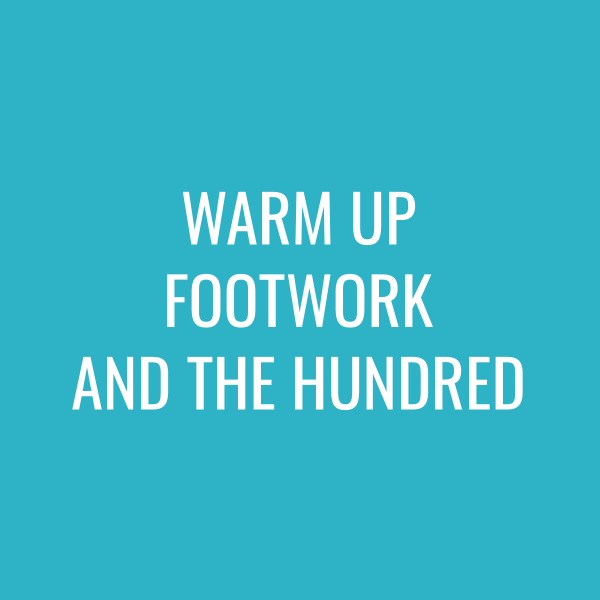 Deepening Your Practice # 1 – Warm Up Footwork and The Hundred