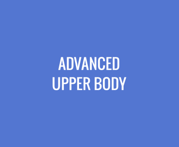 Advanced Upper Body