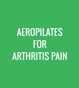 AeroPilates for Arthritis Pain