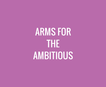 Arms for the Ambitious