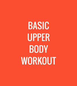 Basic Upper Body Workout