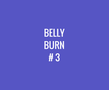 Belly Burn #3