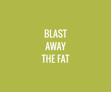 Blast Away the Fat