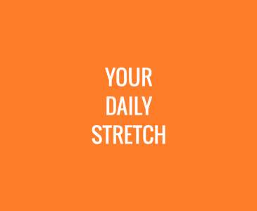 Your Daily Stretch