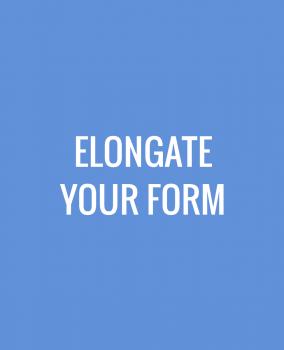 Elongate Your Form