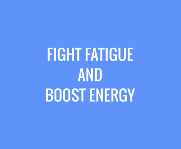 Fight Fatigue and Boost Energy