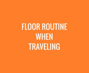 Floor Routine When Traveling