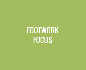 Footwork Focus