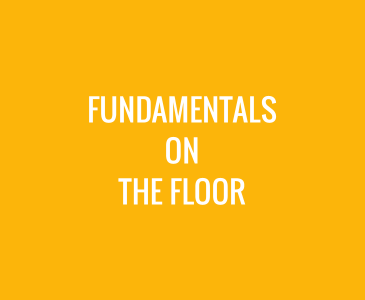Fundamentals on the Floor