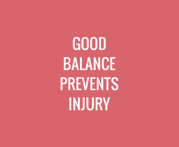 Good Balance Prevents Injury