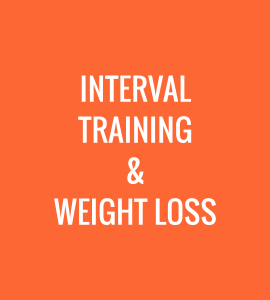 Weight Loss #2 – Interval Training and Weight Loss
