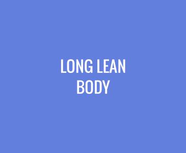 Long Lean Body