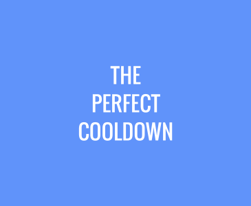 The Perfect Cooldown