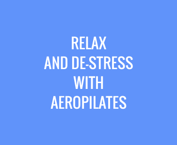 Relax and De-Stress with AeroPilates