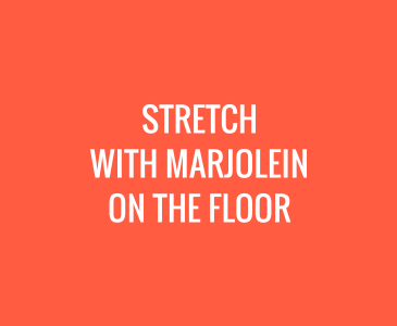 Stretch with Marjolein on the Floor