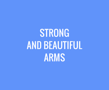 Strong and Beautiful Arms