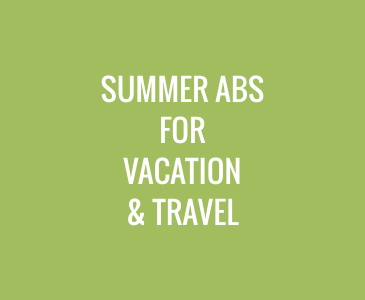 Summer Abs for Vacation and Travel