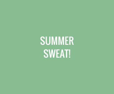 Summer Sweat!