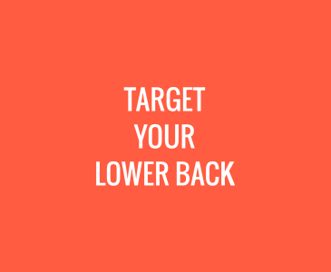 Target Your Lower Back