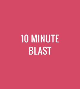 10 Minute Blast