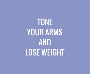 Tone Your Arms and Lose Weight