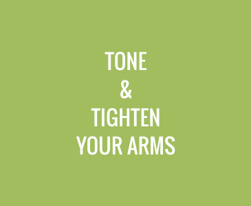 Tone and Tighten Your Arms