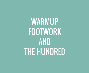 Warm Up Footwork and the Hundred