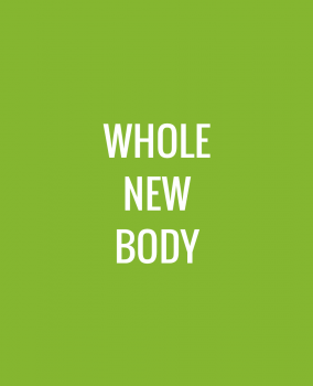 Whole New Body